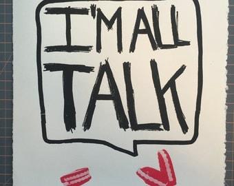 I'M ALL TALK screenprint poster