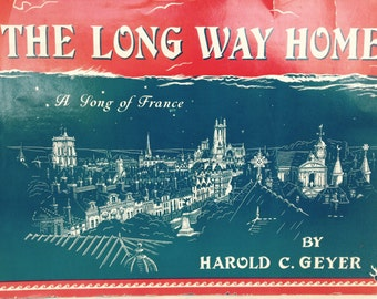 The Long Way Home, A Song of France by Harold C. Geyer