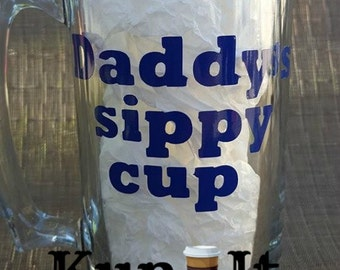 26 oz Daddy's sippy cup funny beer stein with blue vinyl by kup it.