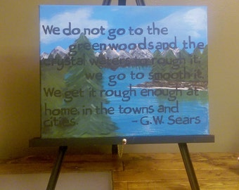 """Landscape Canvas Painting 11x14- """"We do not go to the green woods and crystal waters to rough it.."""" quote"""