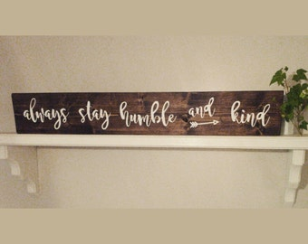 """Always stay humble and kind Rustic wooden sign 28"""" x 5.75"""" wall hanging wood"""