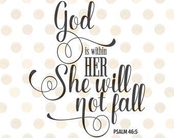 God is Within Her She Will Not Fall Svg, Christian Svg, Psalm 46:5 Bible Quote, Baby Girl Svg, Svg Files, Diy Girl Decal, Bible Verse Svg