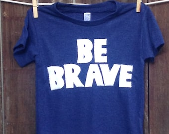 Be Brave Short Sleeved Tee