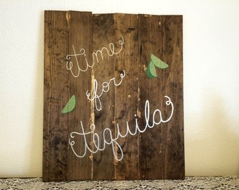 Time for Tequila Sign/ Wooden Sign/ Wall Hanging