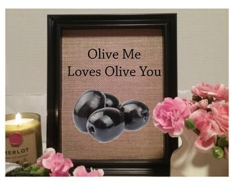 FRAMED Olive me loves olive you, kitchen decor, rustic kitchen wall art, kitchen wall sign, funny kitchen, funny kitchen pun, food decor