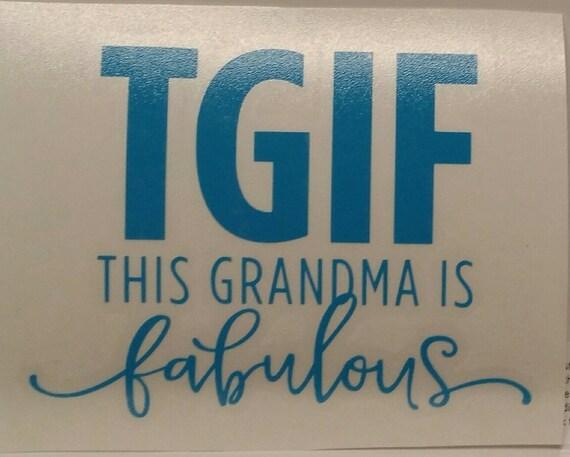 Tgif This Grandma Is Fabulous Vinyl Decal Sticker Grandma Yeti