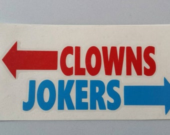 CLOWNS To The Left of Me JOKERS To The Right * Vinyl Car Window Decal Yeti .. Free Shipping * Stuck In The Middle With You * Stealers Wheel