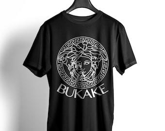 Bukake unisex T-Shirt Tyga ASAP Medusa crooks castles load Kings blogger MMG Coco hipster swag dope