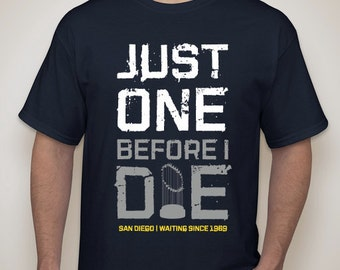San Diego Padres - Just One Before I Die - T-Shirt - MLB