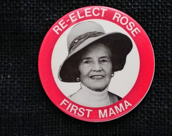Re-Elect Rose, First Mama Button.  Rose Kennedy