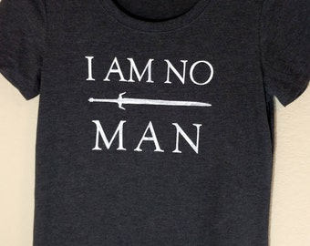 I Am No Man T-Shirt - Funny Shirt or Tank, Lord of the Rings, Eowyn, Rohan