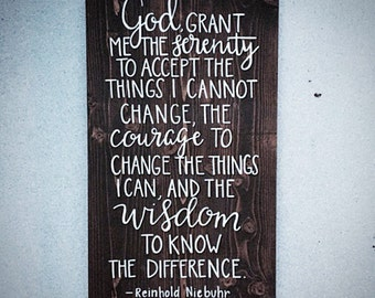 Custom Wood Serenity Prayer Sign - God Grant Me The Serenity To Accept The Things I Cannot Change / Wisdom - 16.5x30 Reinhold Niebuhr Quote