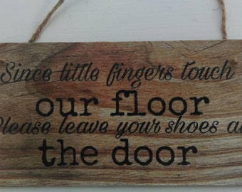 New home gift, Rustic hanging wall plaque, please leave your shoes at the door, home decor, gift for her, gift for him, kitchen decor