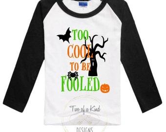 Boys Halloween T-Shirt Raglan - Too Cool To Be Fooled - Trick Or Treat Tee - Baby Halloween Bodysuit - Toddler Boy Halloween Shirt Sale