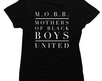 Mothers of Black Boys (Mobb) Shirt