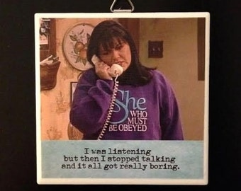 Roseanne Quote Wall Art - I Was Listening But...