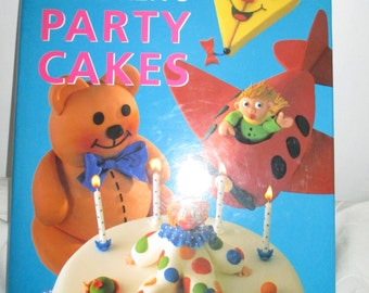 The Ultimate Book of Childrens Party Cakes - Childrens Cake Decorating Book