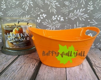 Happy Fall Y'all Plastic Tub/Basket - Customized Plastic Tub/Basket