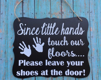 Little Hands Door Hanger/Sign/ Baby Gift/ Remove Shoes Sign