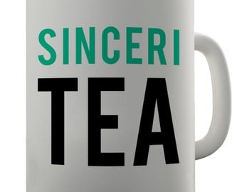 Sincerity Sinceri Tea Ceramic Funny Mug