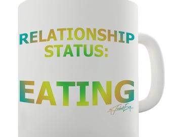 Relationship Status: Eating Ceramic Novelty Mug