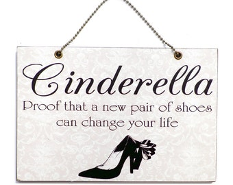 Handmade Wooden 'Cinderella, Proof A New Pair Of Shoes ' Hanging Sign 194