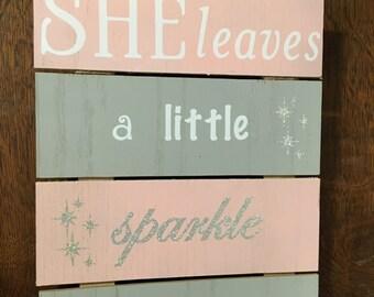 She leaves a little Sparkle Wherever she Goes, Nursery Baby Girl Wooden Sign