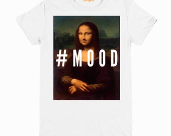 Mona Lisa by  Leonardo da Vinci Hashtag Mood T-shirt