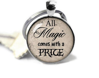 All Magic comes with a Price Keychain Once Upon a Time Key Ring Keyfob Fandom Jewelry Fangirl Fanboy