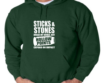 Sticks and Stones May Break My Bones But Hollow Points Expand On Impact Hoodie 2ND Amendment Rights Right To Bear Arms Guns Political AR-15