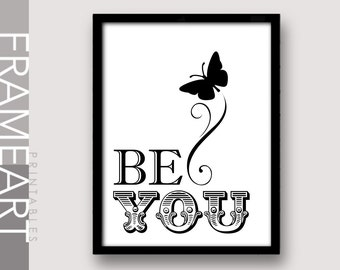 "Printable Wall Art ""BE YOU"" Black and White Print Frame Art, Typography Print, Home Décor, Wall Décor 71BW"