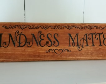 Kindness Matters Hand Woodburned Sign
