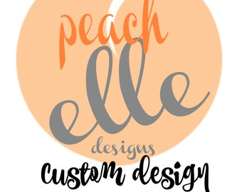 Custom design- message for details!