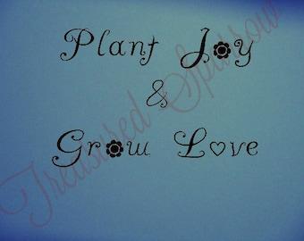 Plant Joy & Grow Love Wall Art, Decal