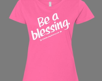 Be a blessing Fundraiser Tees - Women's Fitted - Small Raspberry