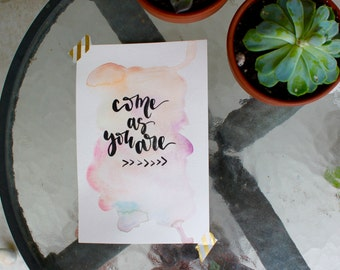 lettering // watercolor // quote // come as you are
