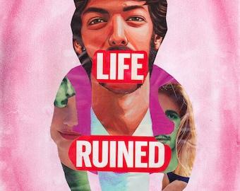 "Print - ""Life Ruined"""