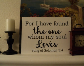 Song of Solomon wall art, Solomon 3:4 For I have found the one whom my soul loves