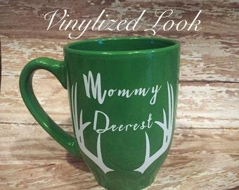 Mommy deerest mug