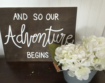 And So Our Adventure Begins - Wooden Sign - Wedding / Home Decor