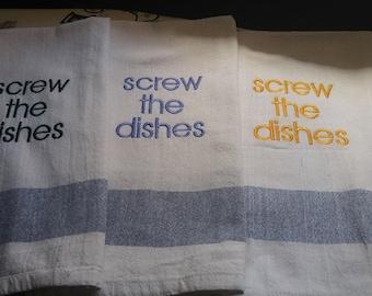 Screw the Dishes Tea Towel