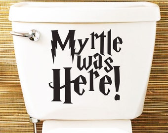 Harry Potter Inspired Toilet Sticker / Vinyl Decal 'Myrtle Was Here'