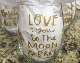 "Wine Glass ""Love you to the Moon and Back"""