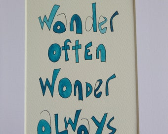 "Hand painted, inspirational quote, ink & watercolor ""Wander often, wonder always"", signed by the artist, ready to frame"