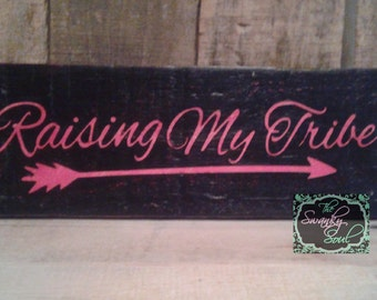"Hand painted ""Raising My Tribe"" sign"