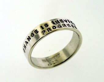 Hand Stamped Silver Ring, Change Is Inevitable, Progress Is Optional