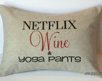 READY To SHIP: Netflix WINE & Yoga Pants Pillow Cover. Chill? Last Minute Gifts. Christmas Gifts.