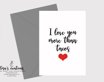 I Love You More than Tacos