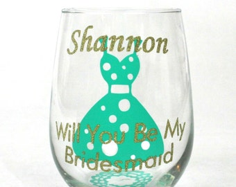 Asking Bridesmaids Gift, Will you be my Bridesmaid, Bridesmaid Proposal Glass, Personalized Bridesmaid Wine Glass, Be my Maid of Honor Gift