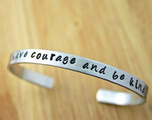 Have Courage and Be Kind hand stamped silver cuff bracelet - Inspirational quote bracelet from Cinderella, Inspirational Jewelry